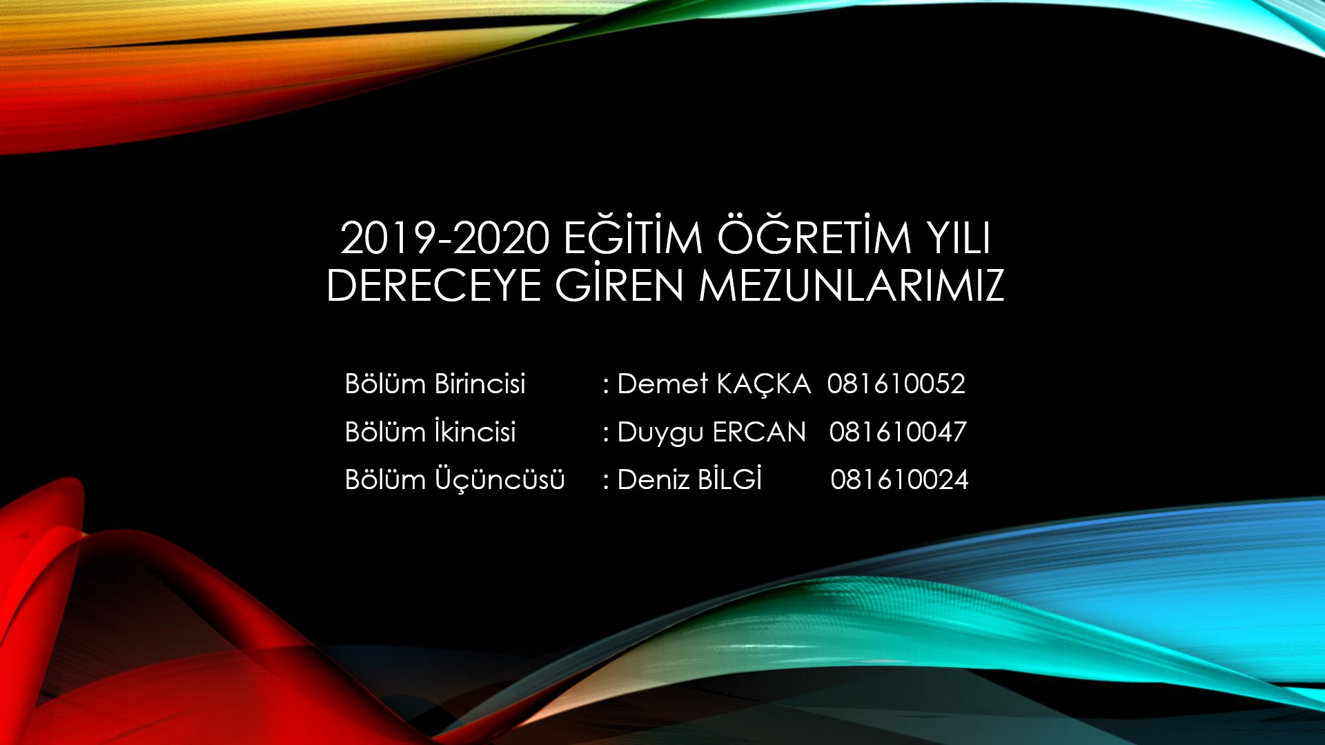 2019-2020 EĞİTİM-ÖĞRETİM YILI DERECEYE GİREN MEZUNLARIMIZ