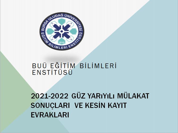 2021-2022 Eğitim-Öğretim Yılı Güz Yarıyılı Mülakat Sonuçları ve Kesin Kayıt İşlemleri