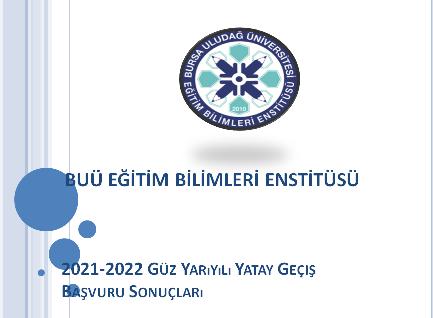 2021-2022 Eğitim-Öğretim Yılı Güz Yarıyılı Yatay Geçiş Başvuru Sonuçları