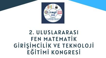 II. Uluslararası Fen, Matematik, Girişimcilik ve Teknoloji Eğitimi Kongresi Düzenlendi. 19 Kasım 2020