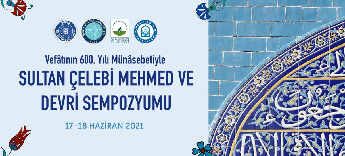 Sultan Çelebi Mehmed ve Devri Sempozyumu