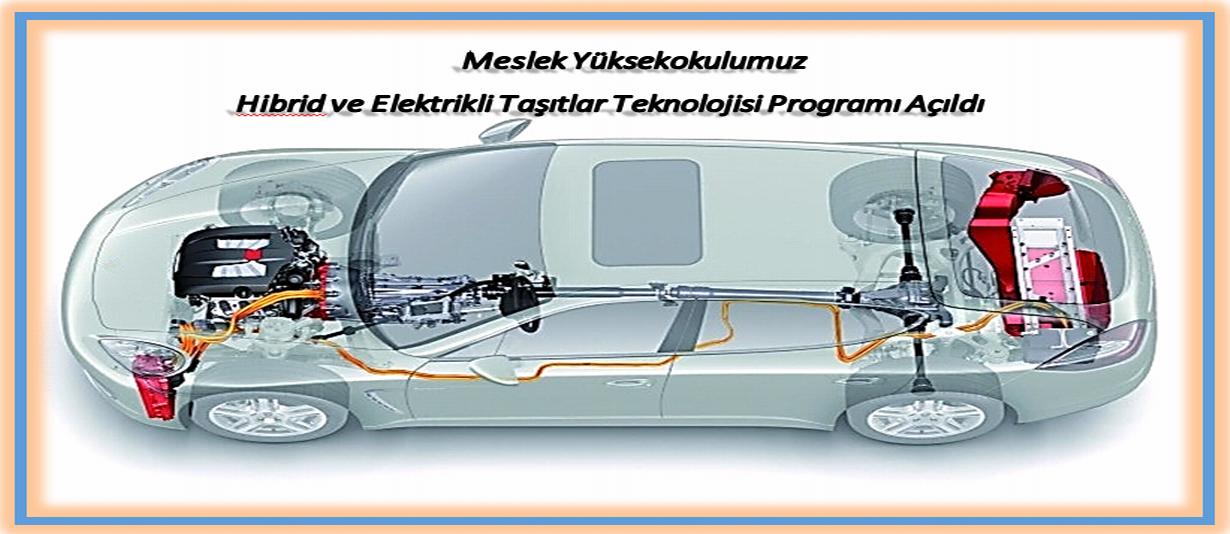 Hibrid ve Elektrikli Taşıtlar Teknolojisi Programı Açıldı