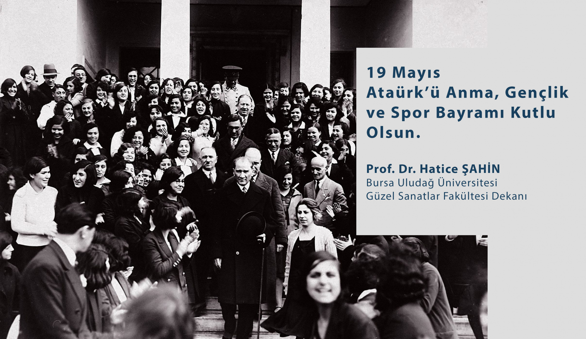 Sn. Dekanımız Prof. Dr. Hatice ŞAHİN'İN  19 Mayıs Atatürk'ü Anma, Gençlik ve Spor Bayramı Mesajı