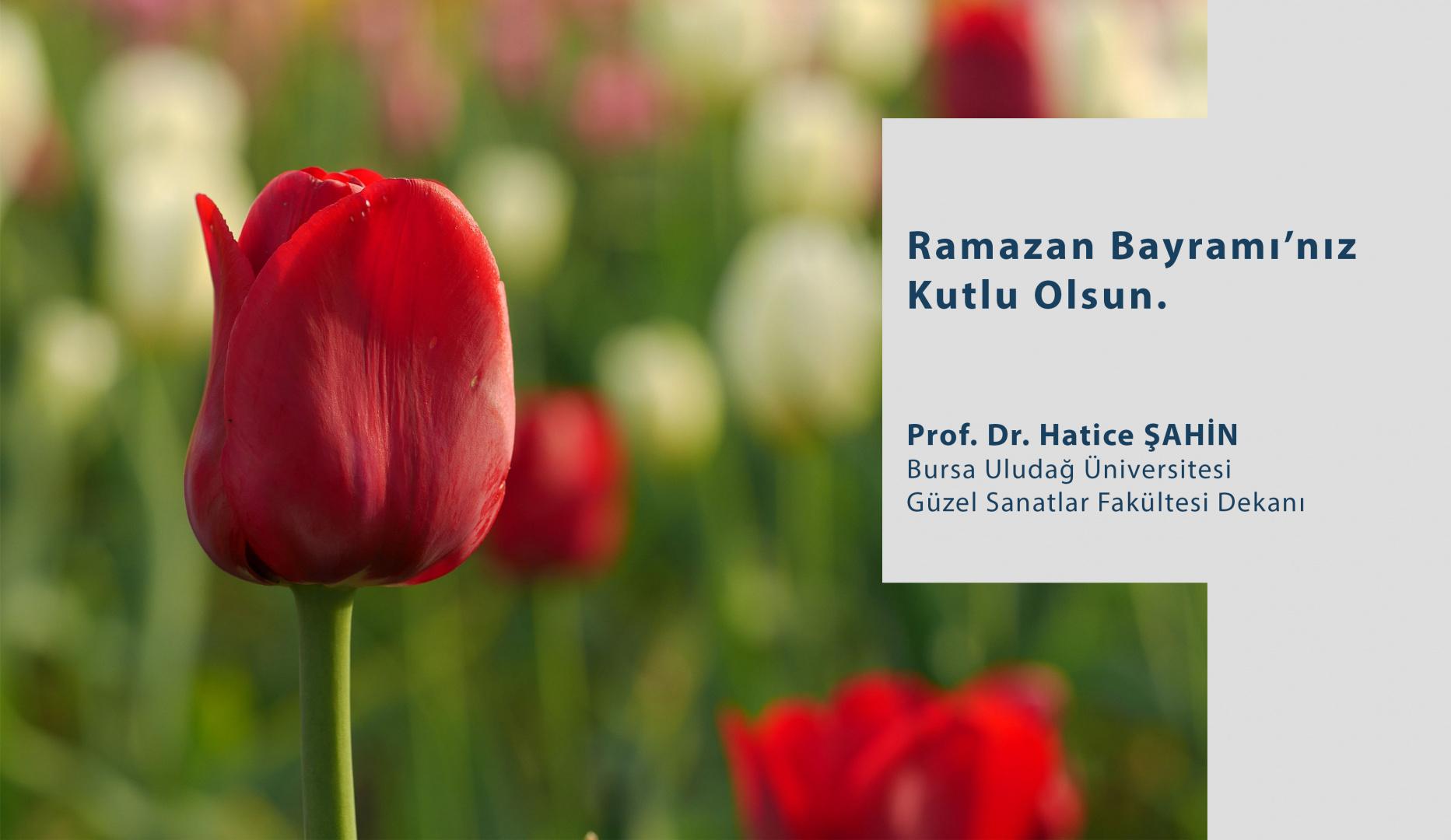 Sn. Dekanımız Prof. Dr. Hatice ŞAHİN'İN Ramazan Bayramı Mesajı