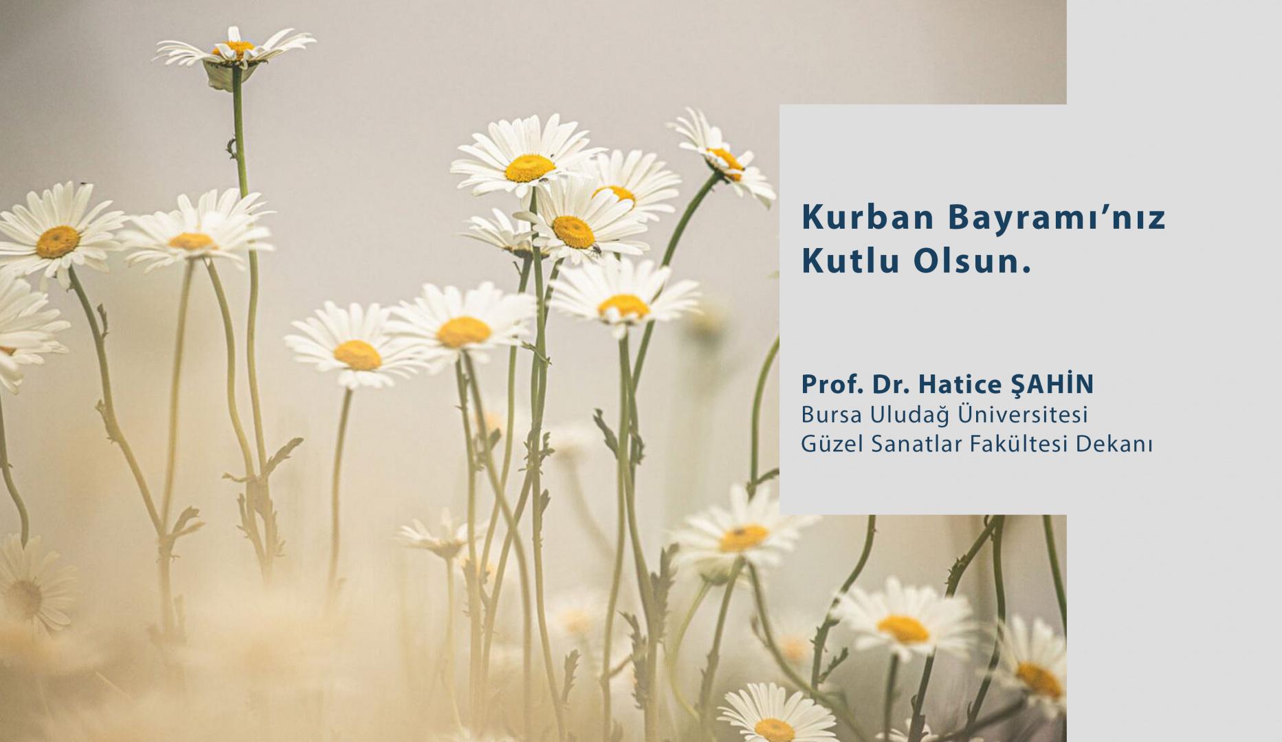 Dekanımız Sn. Prof. Dr. Hatice ŞAHİN'in Kurban Bayramı Mesajı