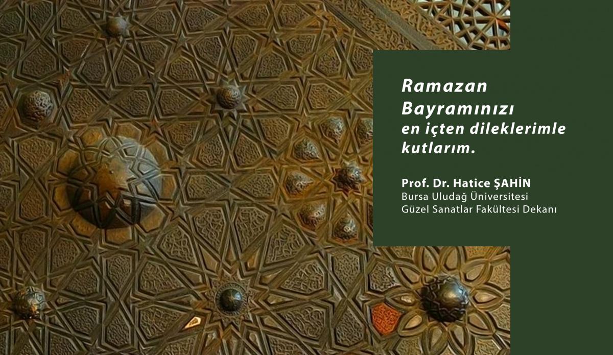 Sn. Dekanımız Prof. Dr. Hatice ŞAHİN'NİN Ramazan Bayramı Mesajı