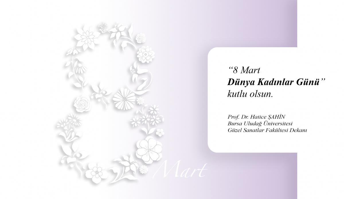 Dekanımız Sn. Prof. Dr. Hatice ŞAHİN'NİN 8 Mart Dünya Kadınlar Günü Mesajı
