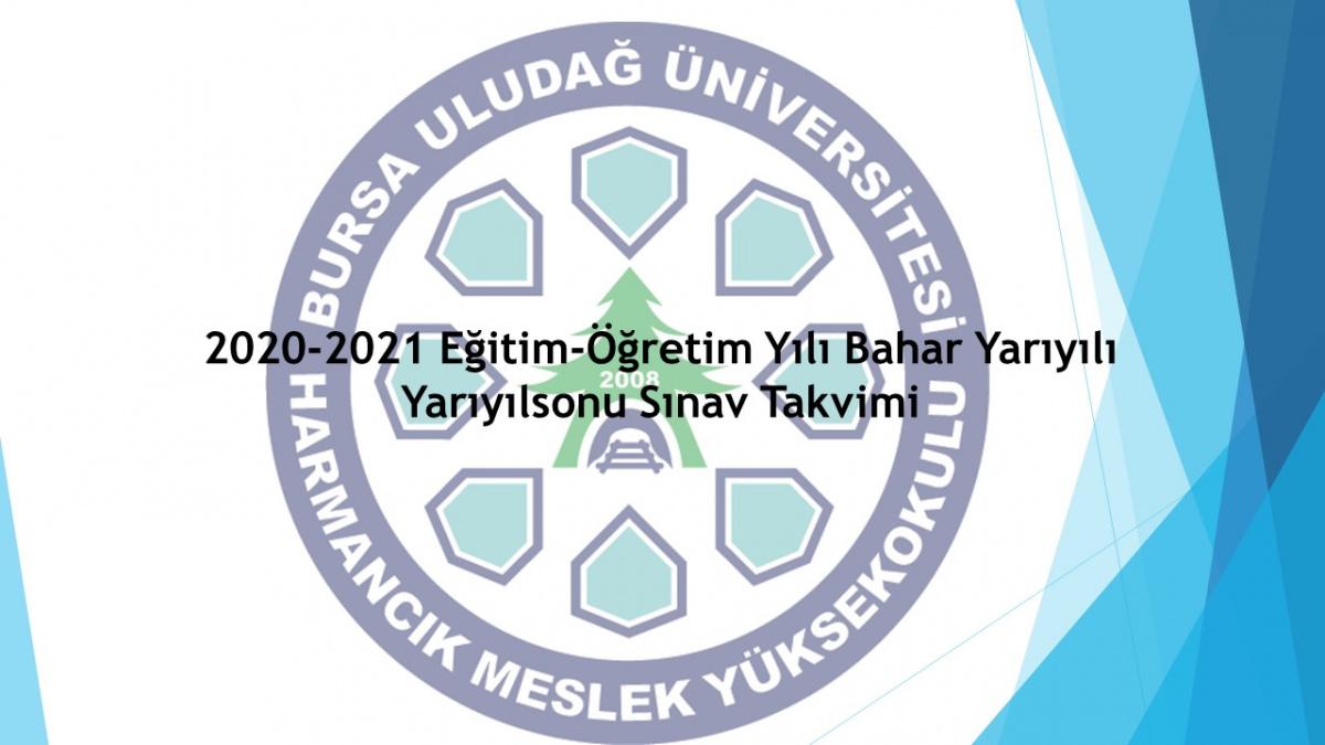 2020-2021 Eğitim-Öğretim Yılı Bahar Yarıyılı Yarıyıl Sonu  Sınav Takvimi