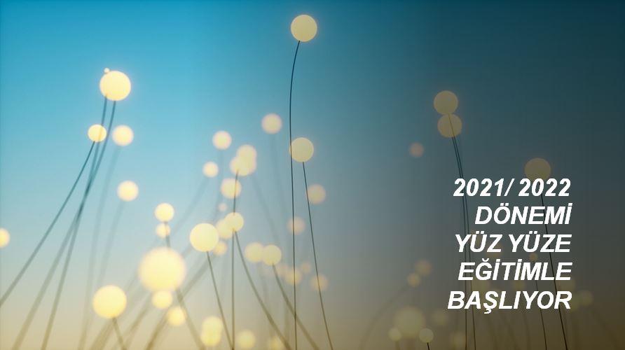 2021-2022 Yüz Yüze Eğitim Dönemi Başlıyor