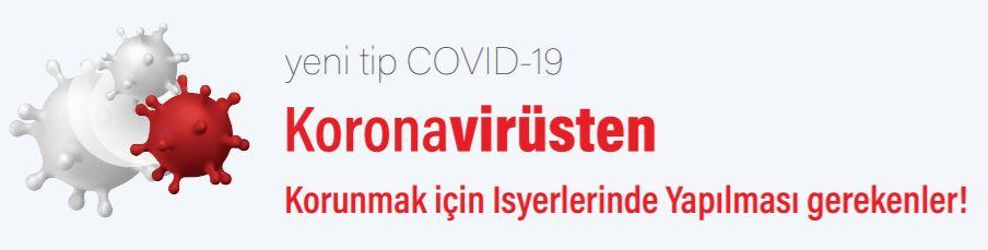 Koronavirüsten Korunmak için İşyerlerinde Yapılması Gerekenler!