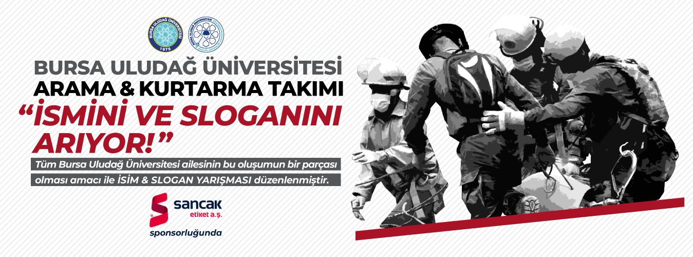 """""""BURSA ULUDAĞ ÜNİVERSİTESİ ARAMA&KURTARMA TAKIMI"""" ADINI VE SLOGANINI ARIYOR"""