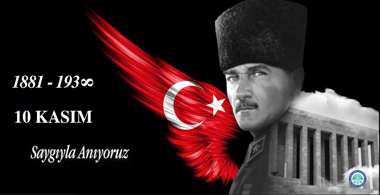 Cumhuriyetimizin Kurucusu Gazi Mustafa Kemal Atatürk'ü saygı, minnet ve rahmetle anıyoruz.