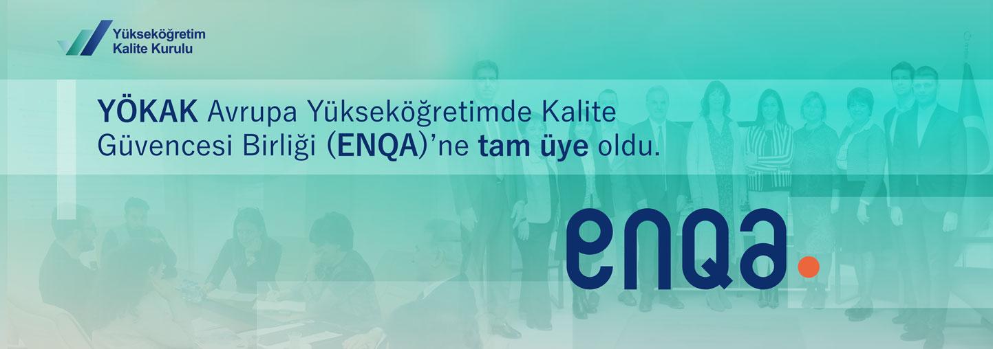 YÖKAK Avrupa Yükseköğretimde Kalite Güvencesi Birliği (ENQA)'ne tam üye oldu.