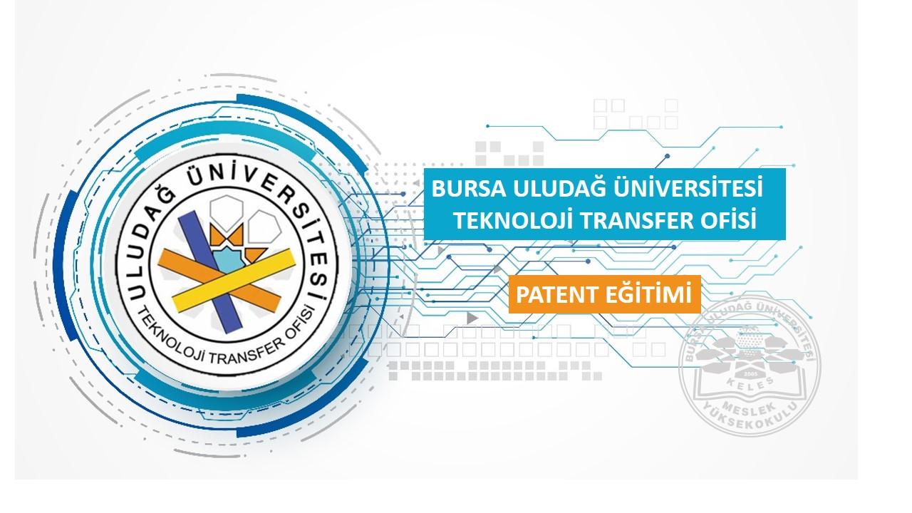 Bursa Uludağ Üniversitesi Teknoloji Transfer Ofisi tarafından hazırlanan, Patent Eğitimi Sunumları.