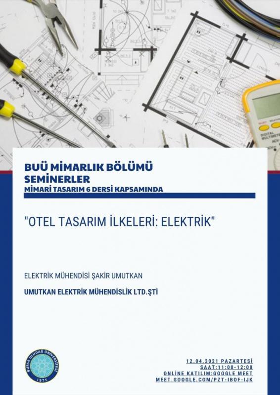 BUÜ Mimarlık Bölümü Seminerleri: 12 Nisan 2021 Elektrik Mühendisi Şakir UMUTKAN