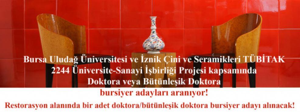 BUÜ ve İznik Çini ve Seramikleri TÜBİTAK 2244 Üniversite-Sanayi İşbirliği Projesi Kapsamında Doktora veya Bütünleşik Doktora bursiyer adayları aranıyor