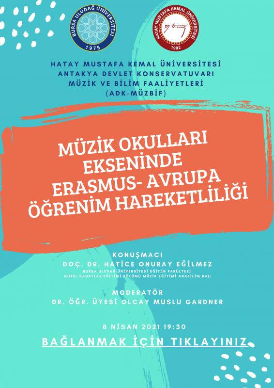 Müzik Okulları Ekseninde Erasmus - Avrupa Öğretim Hareketliliği - Konuşmacı: Doç. Dr. Hatice ONURAY EĞİLMEZ