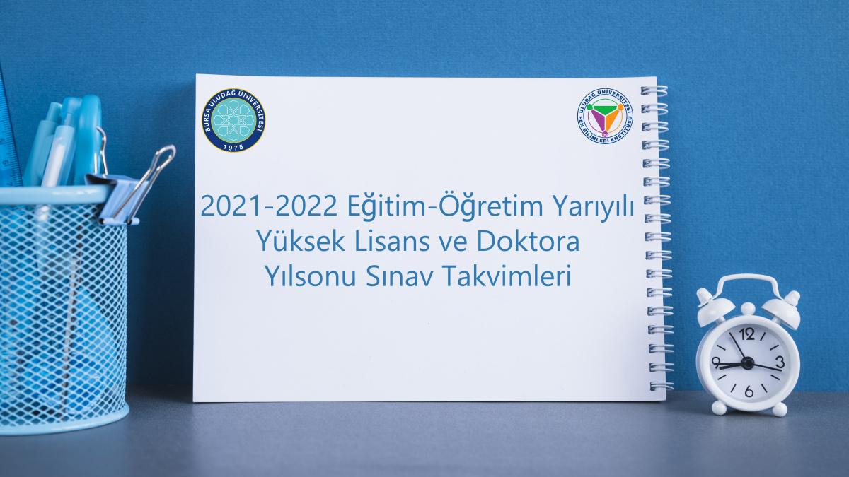 2020-2021 Doktora ve YL Yılsonu Sınav Programı