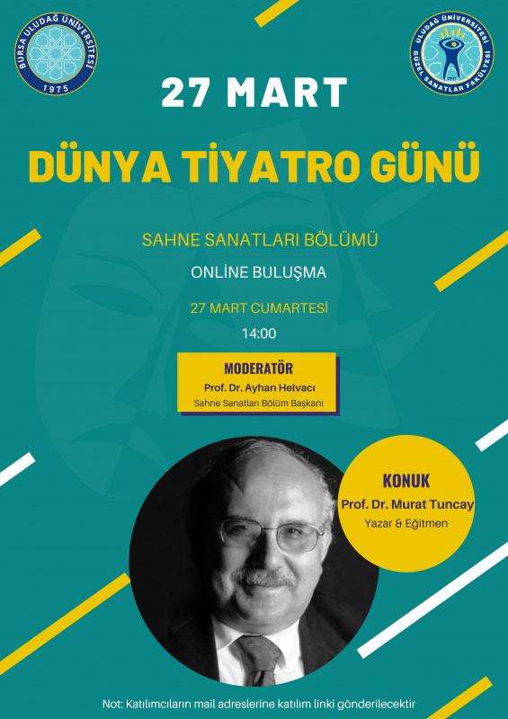 Sahne Sanatları Bölüm Başkanımız Prof. Dr. Ayhan HELVACI'NIN 27 Mart Dünya Tiyatro Günü Mesajı