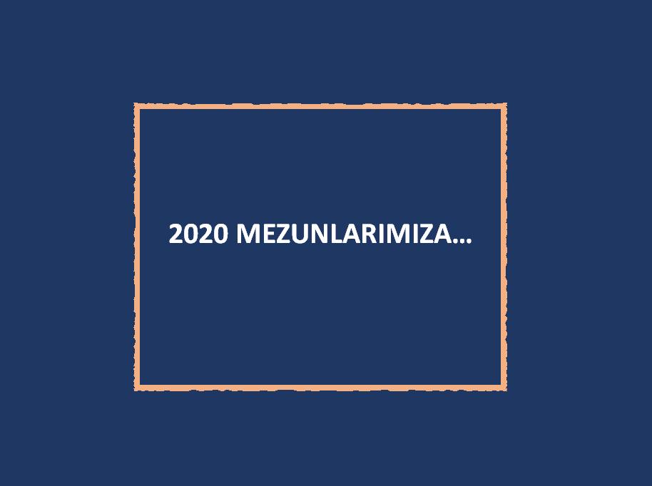 2020 MEZUNLARIMIZA...