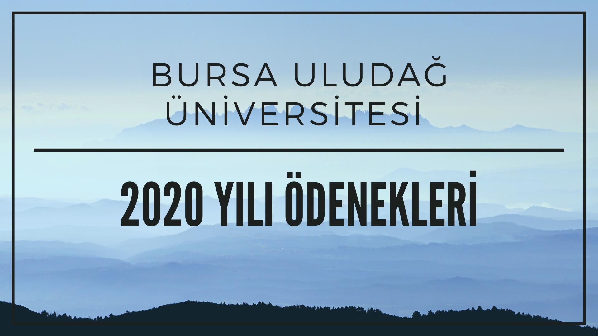 Bursa Uludağ Üniversitesi 2020 Yılı Başlangıç Ödenekleri