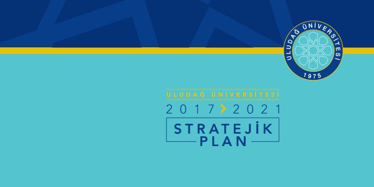 Bursa Uludağ Üniversitesi 2017-2021 Stratejik Planı