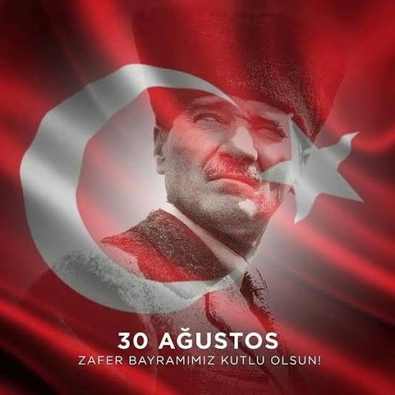 30 Ağustos Zafer Bayramı'nın 99'uncu Yıldönümü Kutlu Olsun