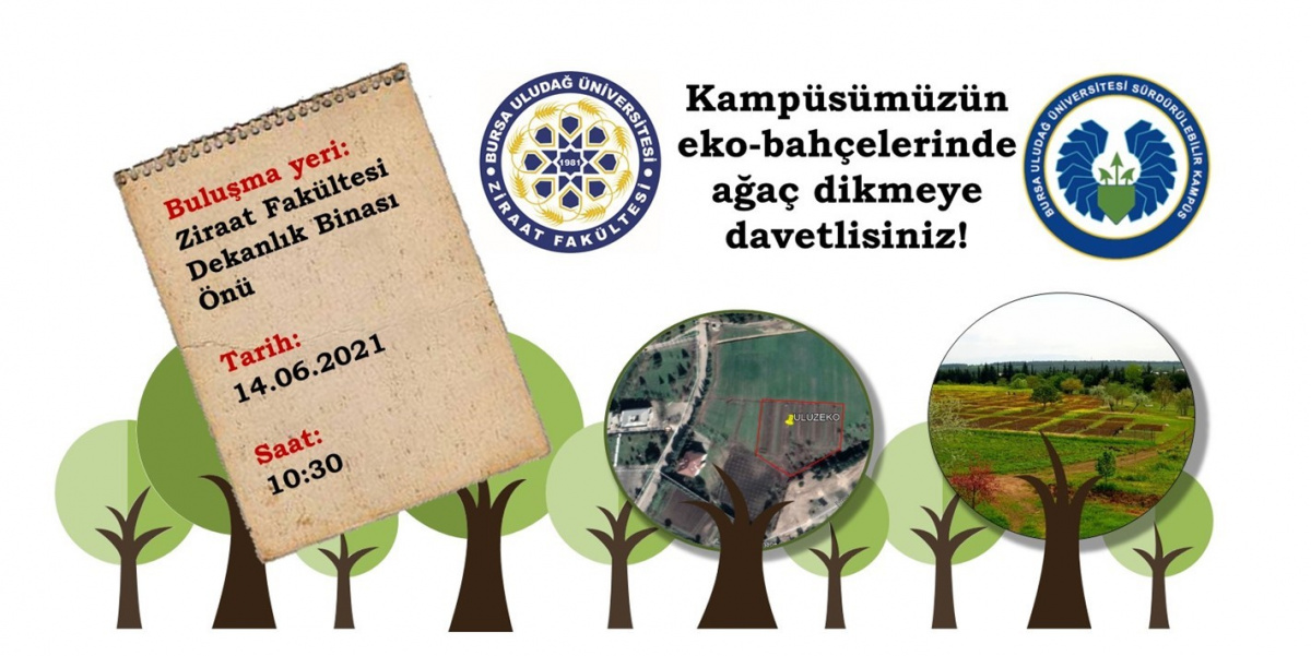 KAMPÜSÜMÜZÜN EKO-BAHÇELERİNDE AĞAÇ DİKMEYE DAVETLİSİNİZ!