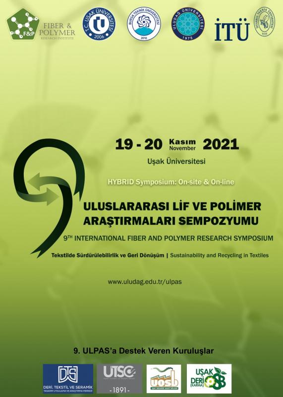 9. ULUSLARARASI LİF VE POLİMER ARAŞTIRMALARI SEMPOZYUMU 19-20 KASIM 2021
